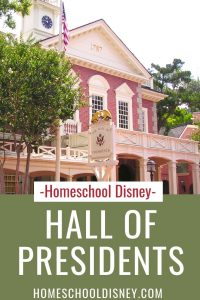 Homeschool Disney: Hall of Presidents