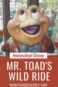 Homeschool Disney: Mr. Toad's Wild Ride