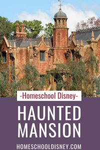 Homeschool Disney: The Haunted Mansion